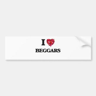 I Love Beggars Car Bumper Sticker