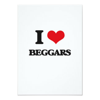 I love Beggars 5x7 Paper Invitation Card