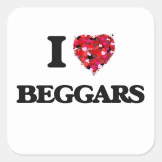 I Love Beggars Square Sticker