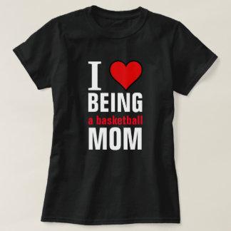 I love being a Basketball mom Shirt