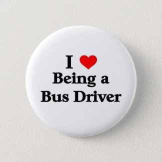 I love being a Bus Driver Button