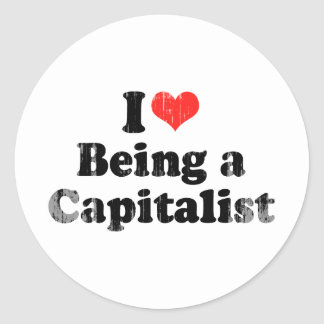I LOVE BEING A CAPITALIST.png Round Sticker