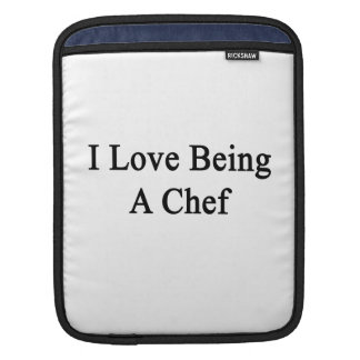 I Love Being A Chef iPad Sleeves