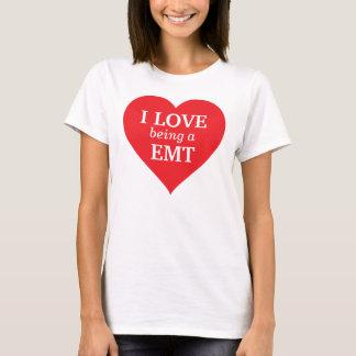 I love being a EMT T-Shirt
