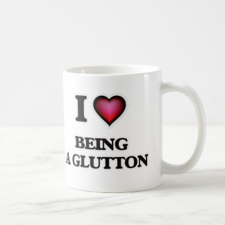 I Love Being A Glutton Coffee Mug