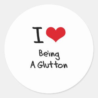 I Love Being A Glutton Classic Round Sticker