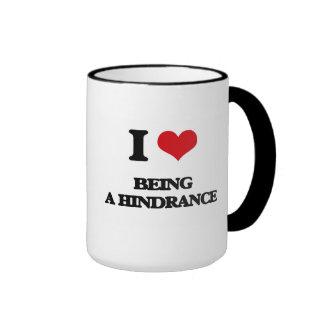 I Love Being A Hindrance Ringer Coffee Mug