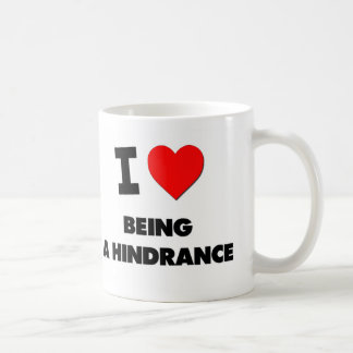 I Love Being A Hindrance Classic White Coffee Mug