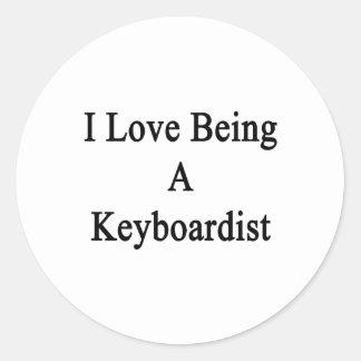 I Love Being A Keyboardist Round Sticker