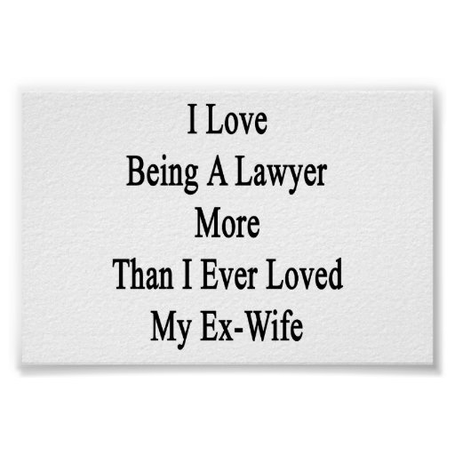 I Love Being A Lawyer More Than I Ever Loved My Ex Poster
