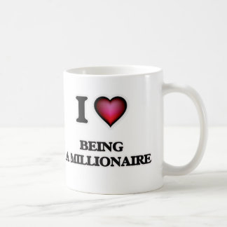 I Love Being A Millionaire Coffee Mug