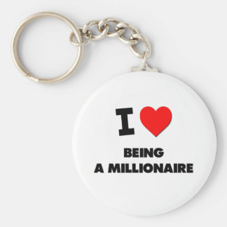 I Love Being A Millionaire Key Chain