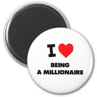 I Love Being A Millionaire Fridge Magnet