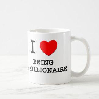 I Love Being A Millionaire Coffee Mug