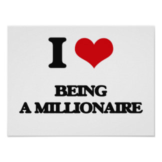 I Love Being A Millionaire Poster