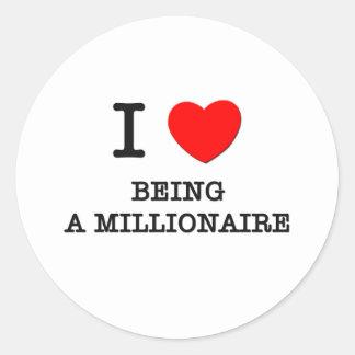 I Love Being A Millionaire Sticker