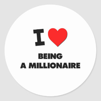 I Love Being A Millionaire Round Stickers