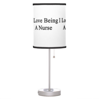 I Love Being A Nurse Desk Lamps