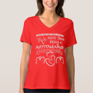 I love being a photographer  mo T-Shirt