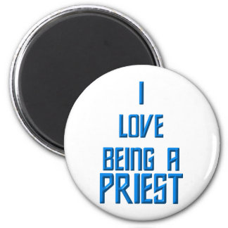 I Love Being A Priest Magnet