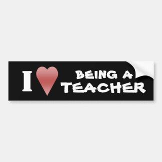 I love being a teacher bumper stickers