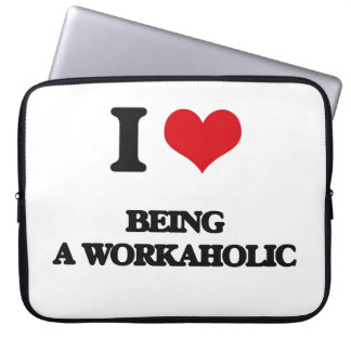 I love Being A Workaholic Computer Sleeve