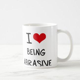 I Love Being Abrasive Coffee Mugs