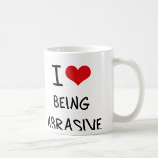 I Love Being Abrasive Coffee Mug