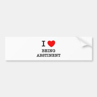 I Love Being Abstinent Bumper Sticker