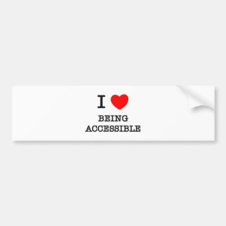 I Love Being Accessible Car Bumper Sticker