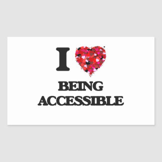 I Love Being Accessible Rectangular Sticker