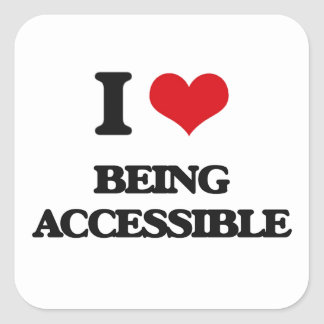 I Love Being Accessible Square Sticker