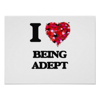 I Love Being Adept Poster