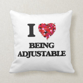 I Love Being Adjustable Throw Pillows