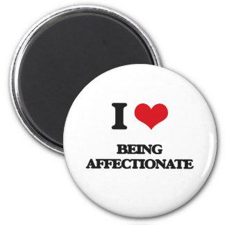 I Love Being Affectionate Refrigerator Magnets