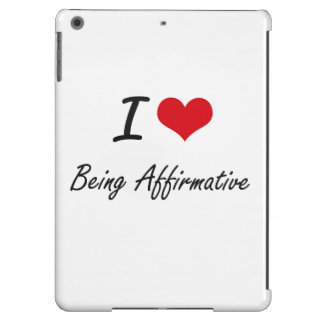 I Love Being Affirmative Artistic Design iPad Air Cover