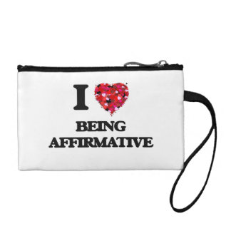 I Love Being Affirmative Change Purses