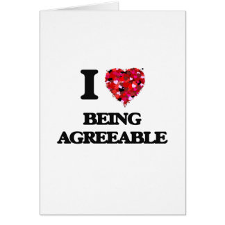 I Love Being Agreeable Greeting Card
