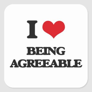 I Love Being Agreeable Square Sticker