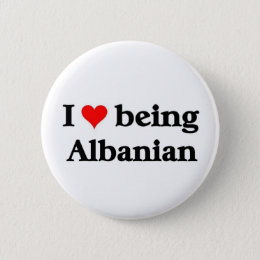 I love being albanian pinback button