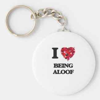 I Love Being Aloof Basic Round Button Keychain