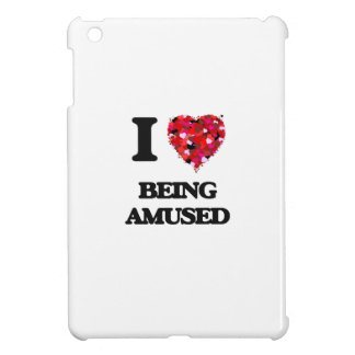 I Love Being Amused Cover For The iPad Mini