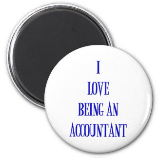 I Love Being An Accountant Magnet