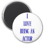 I love being an actor fridge magnet