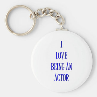 I love being an actor keychain