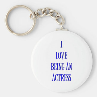 I love being an actress keychain