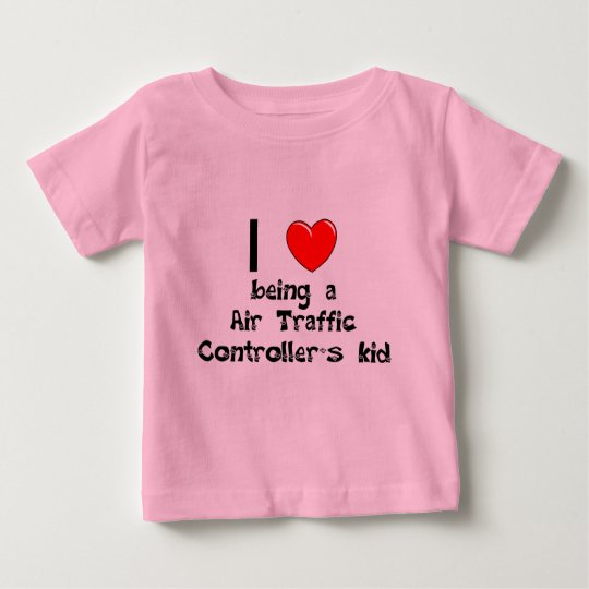 I love being an Air Traffic Controller's Kid T-Shi Baby T-Shirt