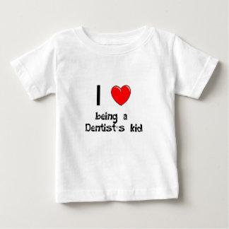 I love being an Dentist's Kid T-Shirt
