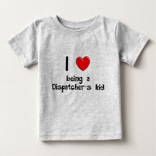 I love being an Dispatcher's Kid T-Shirt