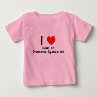 I love being an Insurance Agent's Kid T-Shirt